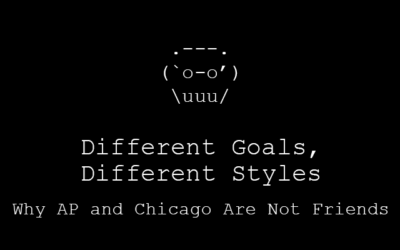 Different Goals, Different Styles: Why AP and Chicago Are Not Friends