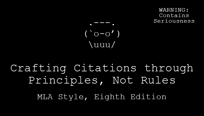 Crafting Citations through Principles, Not Rules: MLA Style, Eighth Edition