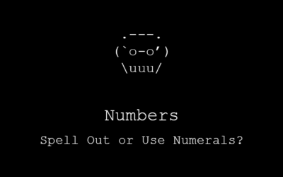 Numbers: Spell Out or Use Numerals? (Number Style 101)