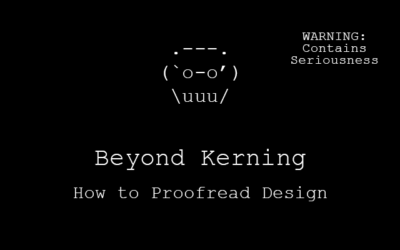 Beyond Kerning: How to Proofread Design