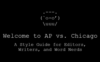 Welcome to AP vs. Chicago: A Style Guide for Editors, Writers, and Word Nerds