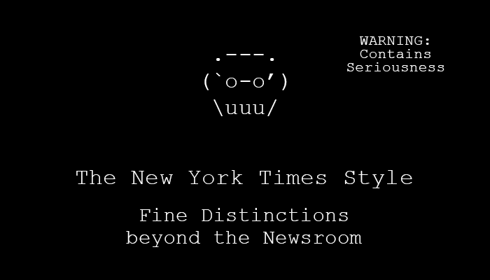 The New York Times Style: Fine Distinctions beyond the Newsroom